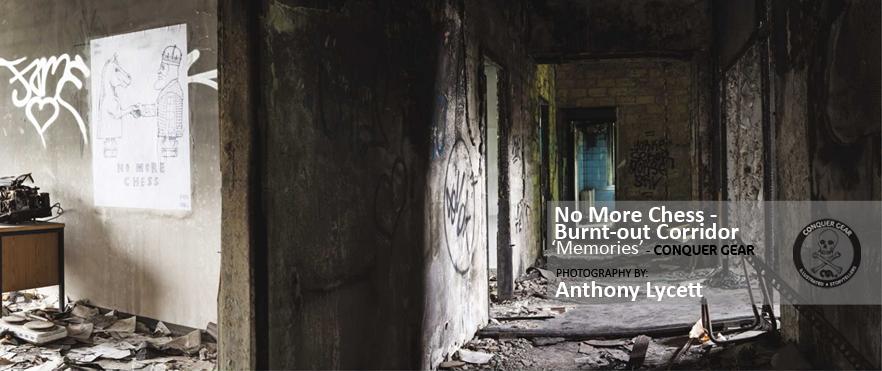 NoMoreChess_BurntOutCorridor_ShakeAndGetOverIt_ConquerGear_NoMoreChess _LimitedEditionPhotography_AnthonyLycett