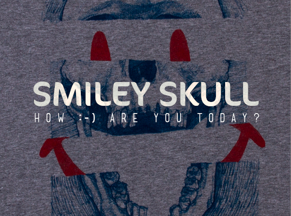Smiley Skull Conquer Gear-How :-) Are You Today?